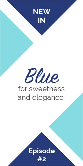 Blue, for sweetness and elegance